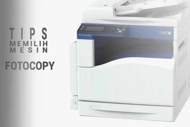 Tips memilih mesin fotocopy terbaik untuk usaha