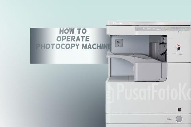 langkah langkah pengoperasian mesin fotocopy